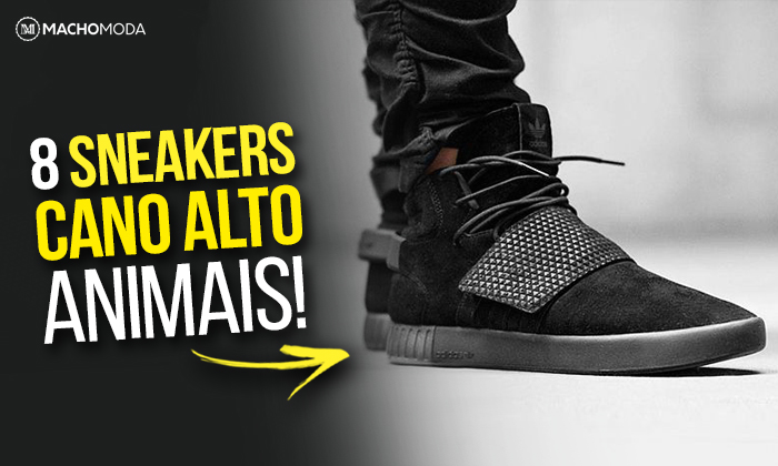 297bc465403 Macho Moda - Blog de Moda Masculina  TÊNIS CANO ALTO  8 Sneakers ...
