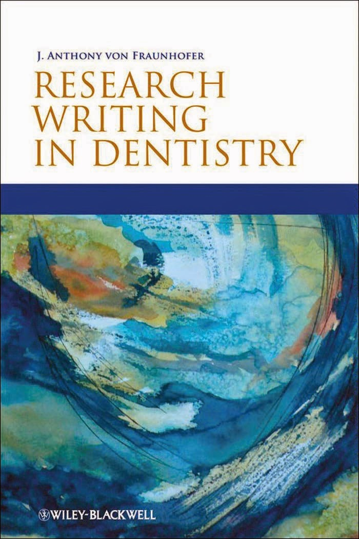Research Writing in Dentistry - J. Anthony von Fraunhofer