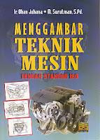 Judul : MENGGAMBAR TEKNIK MESIN DENGAN STANDAR ISO Pengarang : Ir. Ohan Juhana - M. Suratman, S.Pd. Penerbit : Pustaka Setia
