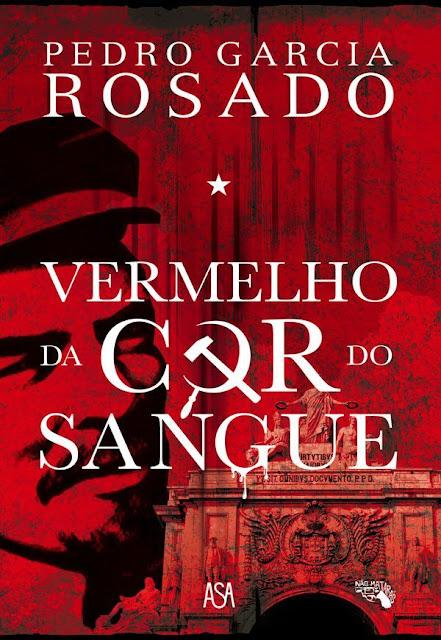 Vermelho da Cor do Sangue Pedro Garcia Rosado