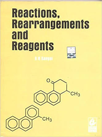 REACTIONS REARRANGEMENTS AND REAGENTS BY S N SANYAL