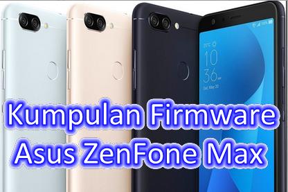Kumpulan Firmware Asus ZenFone Max