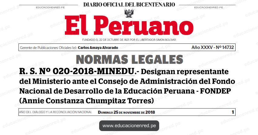 R. S. Nº 020-2018-MINEDU - Designan representante del Ministerio ante el Consejo de Administración del Fondo Nacional de Desarrollo de la Educación Peruana - FONDEP (Annie Constanza Chumpitaz Torres) www.minedu.gob.pe
