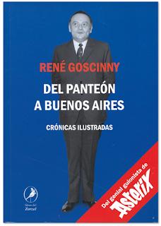 rené Goscinny del panteón a Buenos Aires - crónicas ilustradas creador Asterix