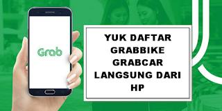 Cara Daftar Grab Online Langsung Dari Hp Android Kamu
