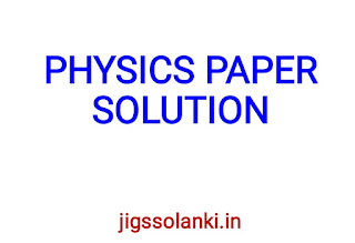 PHYSICS CLASS 12 PAPER SOLUTION