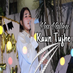 Via Vallen - Kaun Tujhe Mp3 (3.8 MB)