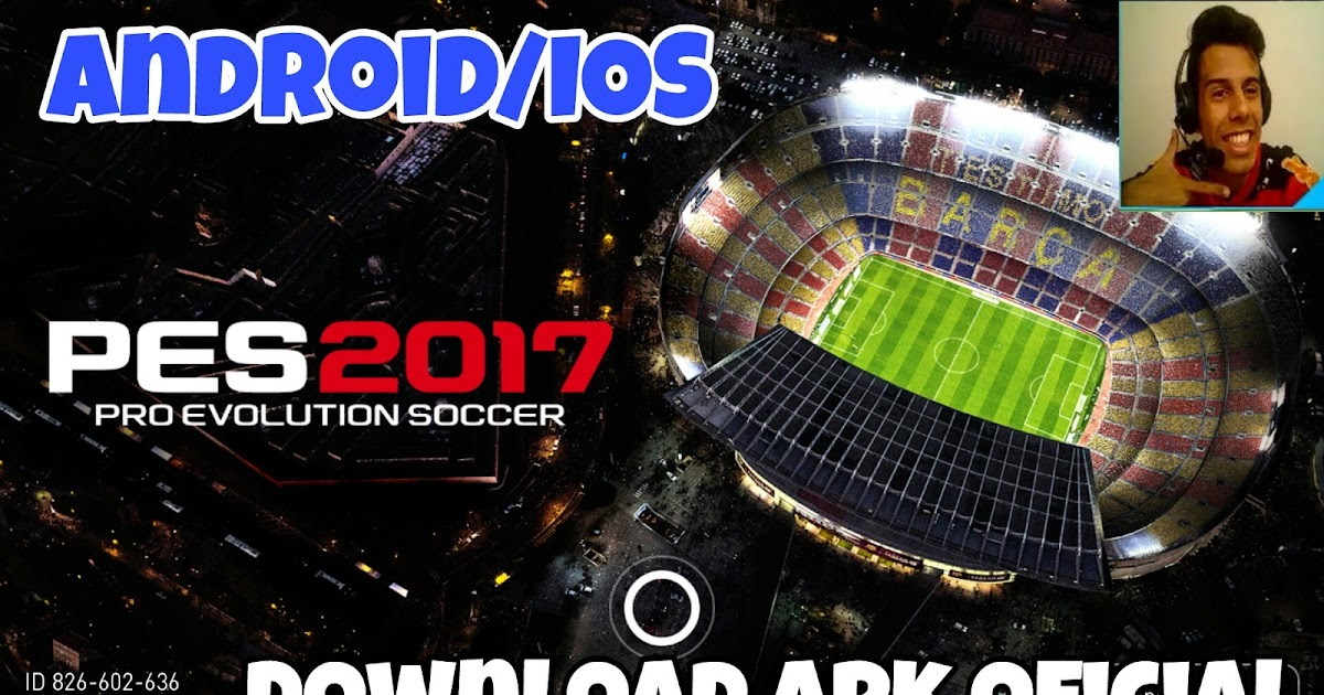 INCOMPATIVEIS BR: PES 2017 mobile oficial para Android ...