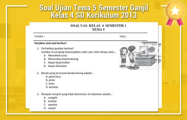 Soal Ujian Tema 5 Semester Ganjil Kelas 4 SD Kurikulum 2013