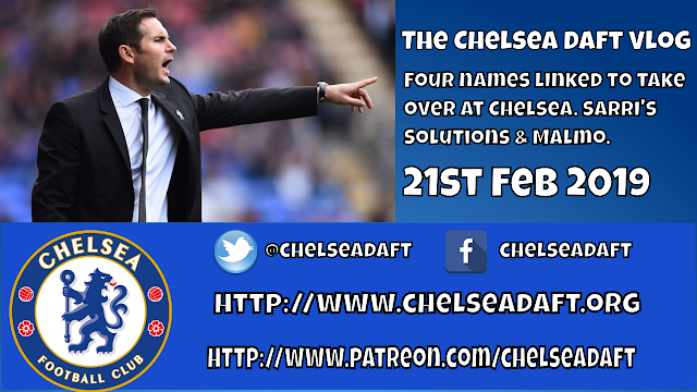Four names linked to take over at Chelsea | Sarri s solutions | Malmo | The Chelsea Daft Vlog