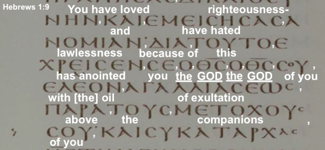 Hebrews 1:9.Simply notice in the Greek text, (THE) GOD, THE GOD of you?