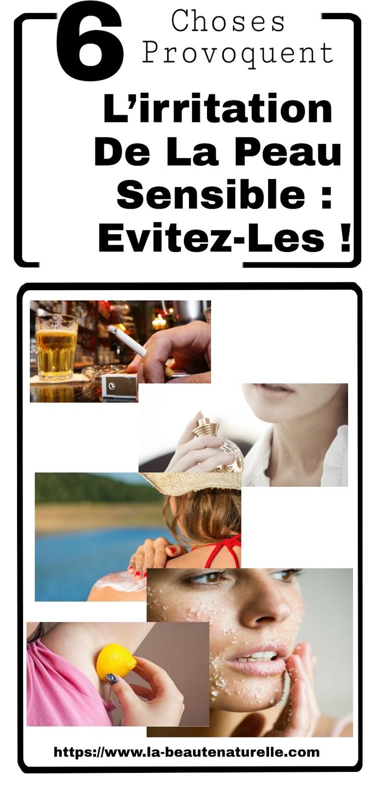 6 Choses Provoquent L'irritation De La Peau Sensible : Evitez-Les !