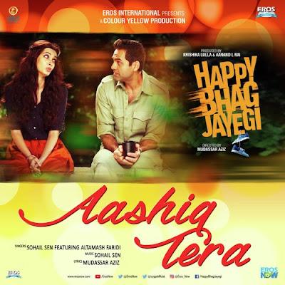 Aashiq Tera - Happy Bhag Jayegi (2016)