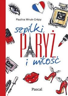 Szpilki, Paryż i miłość - Paulina Wnuk - Crepy