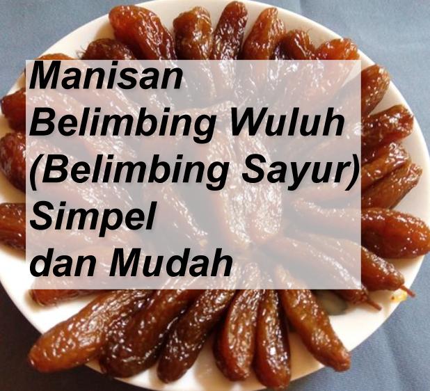 Manisan Belimbing Wuluh (Belimbing Sayur )