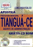 Apostila Concurso Prefeitura de Tianguá 2016 AGENTE DE ADMINISTRAÇÃO.