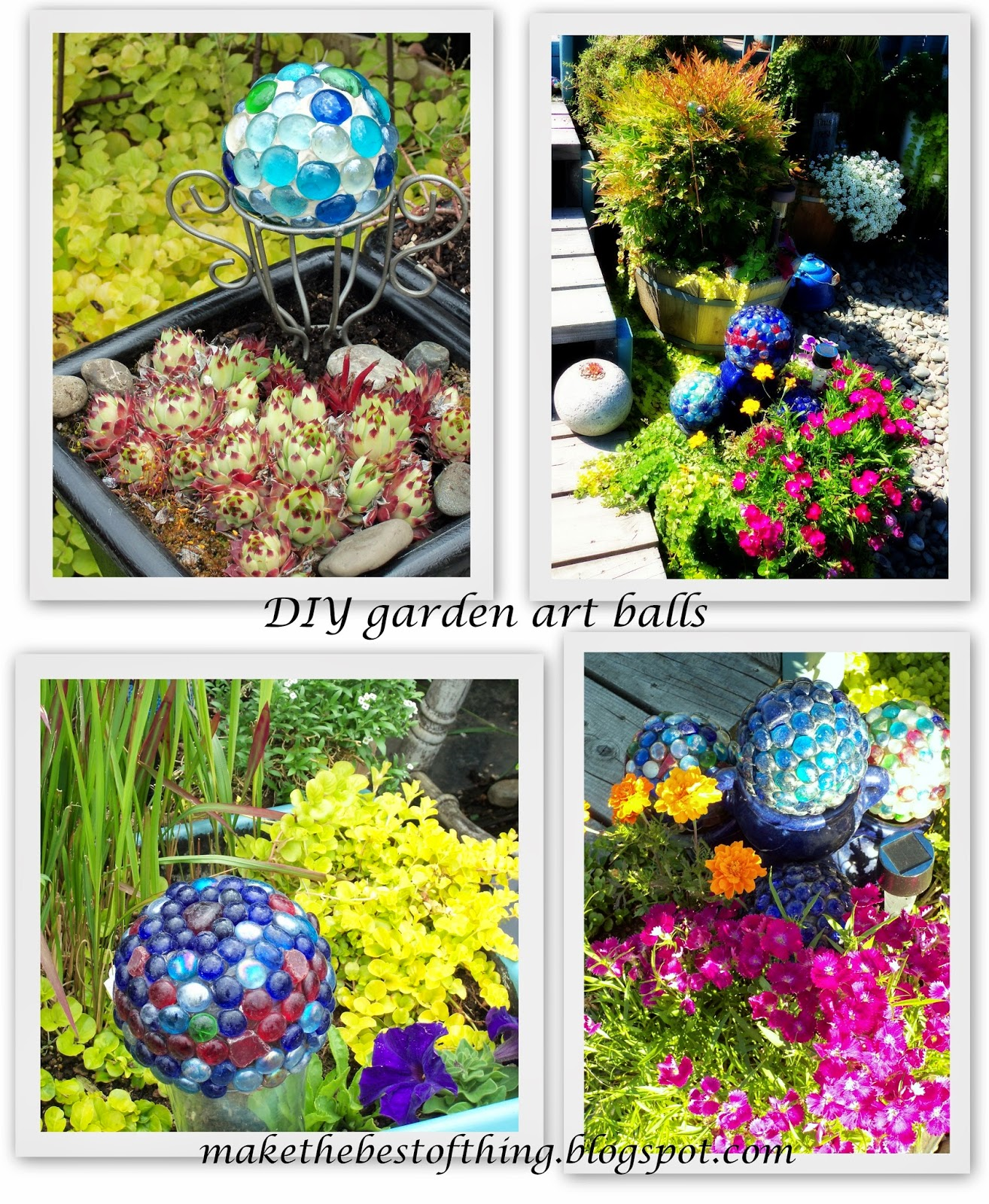 Make The Best Of Things: DIY Garden Art Glass Garden Balls