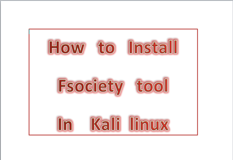 How to install Fsociety tool in kali linux | Vabs tutorials