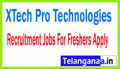 XTech Pro Technologies Recruitment Jobs For Freshers Apply