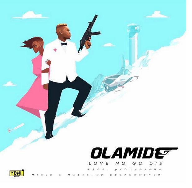 Music: Olamide – Love No Go Die (Prod. Young John) Mp3 Download