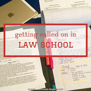 getting called on in law school | brazenandbrunette.com