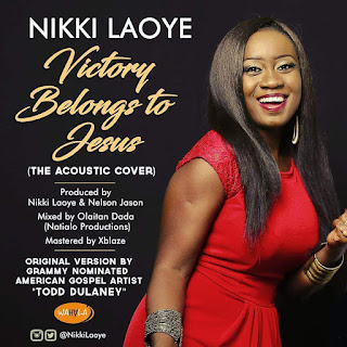 Nikki Laoye Celebrates 11 Years In Music With Acoustic Cover To Victory Belongs To Jesus