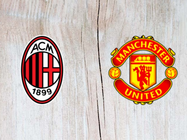 Watch Ac Milan vs Manchester United - Full Match replay