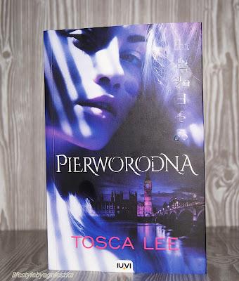 """Tosca Lee - """"Pierworodna"""""""
