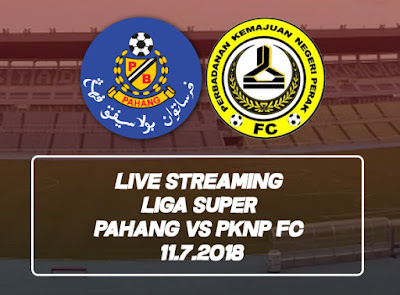 Live streaming Liga Super Pahang vs Pknp FC 11.7.2018