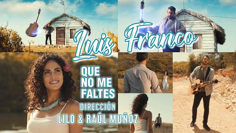 Luis Franco - ¨Que no me faltes¨ - Videoclip - Dirección: Lilo - Raúl Muñoz. Portal Del Vídeo Clip Cubano