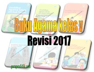 Download Buku Guru dan Buku Siswa 6 agama Kelas 5 Semester 1 dan 2 Revisi 2017