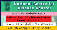 National Centre for Disease Control Recruitment 2017– 13 Medical Social Worker, Lab Technician