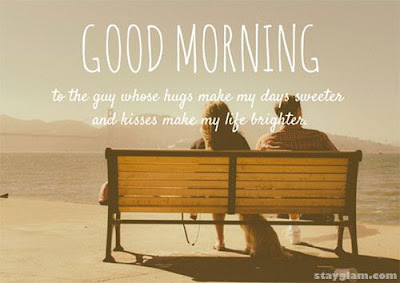 Good Morning Quotes For Friends: to the guy whose hugs make my days sweeter