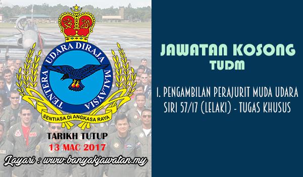 Jawatan Kosong Terkini 2017 di Tentera Udara DiRaja Malaysia (TUDM)