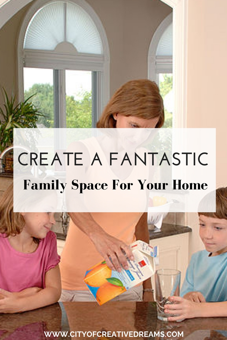 Create a Fantastic Family Space for Your Home | City of Creative Dreams