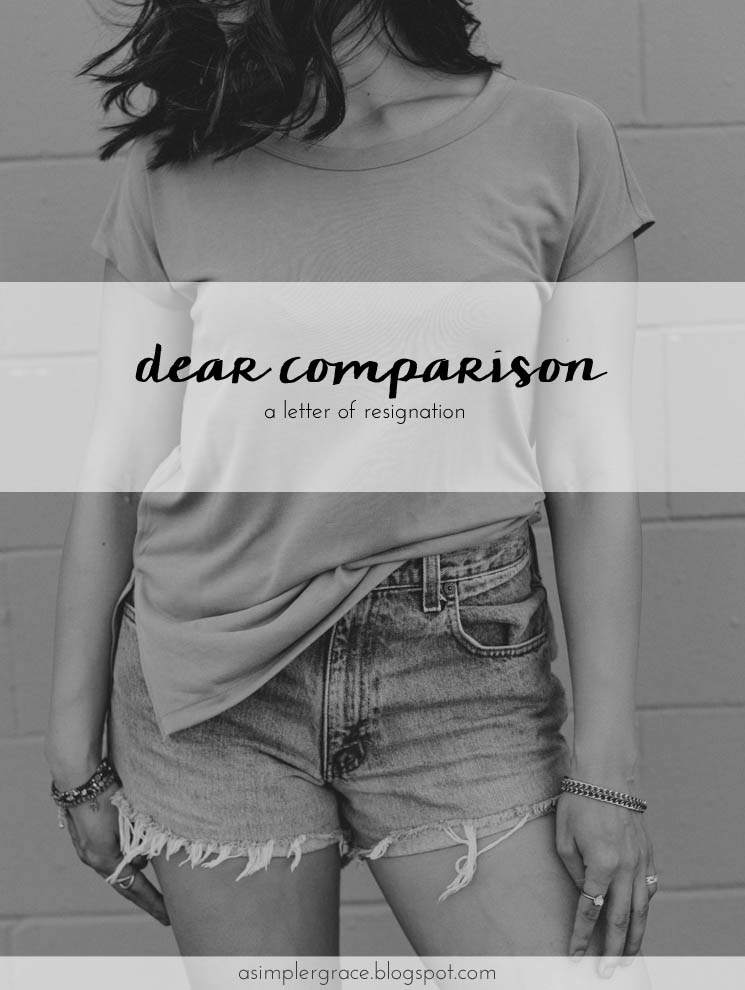 A letter ending my life-long relationship with comparison. #letters - Dear Comparison | A Letter of Resignation - A Simpler Grace