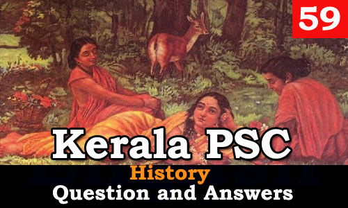 Kerala PSC History Question and Answers - 59