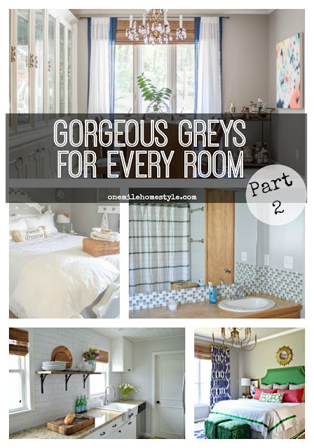 Gorgeous Greys for every room: part 2 - One Mile Home Style