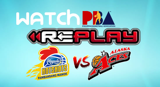 Video List: Magnolia vs Alaska game replay December 20, 2017 PBA Philippine Cup