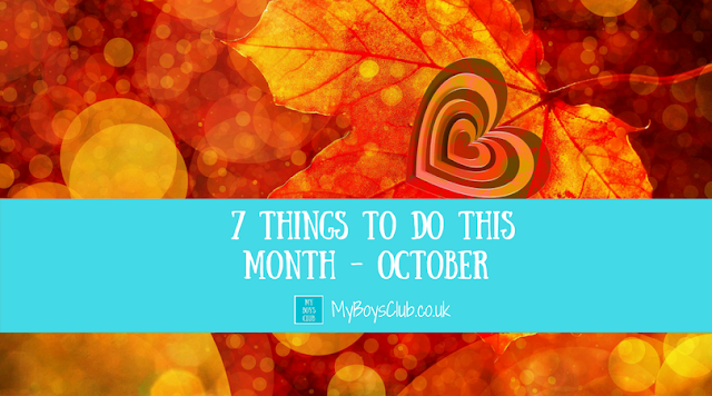 7 Things to do this month - October