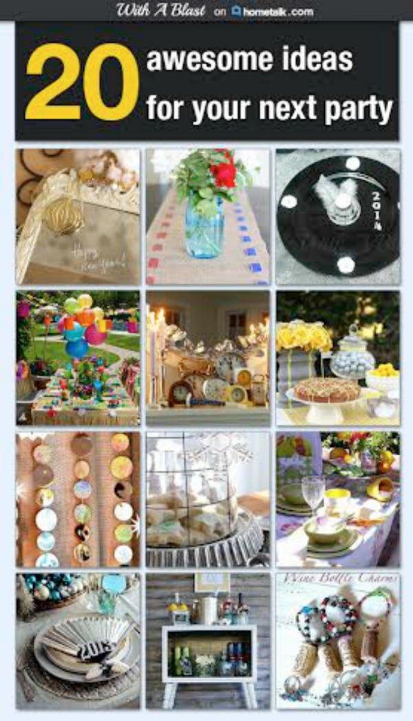 20 Awesome Ideas for Your Next Party ~ Party Ideas for just about any party, New Year, Birthdays, Anniversaries, Tea Parties and more ! #Hometalk www.withablast.net