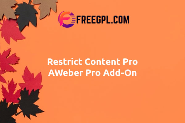 Restrict Content Pro AWeber Pro Add-On Nulled Download Free