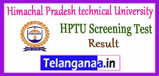 HPTU Himachal Pradesh technical University Hamirpur Screening Test Results 2017-18