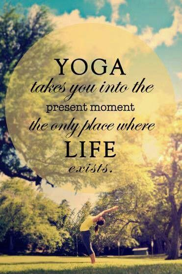 yoga-takes-you-into-the-present-moment-the-only-place-where-life-exists-quote-life-strength
