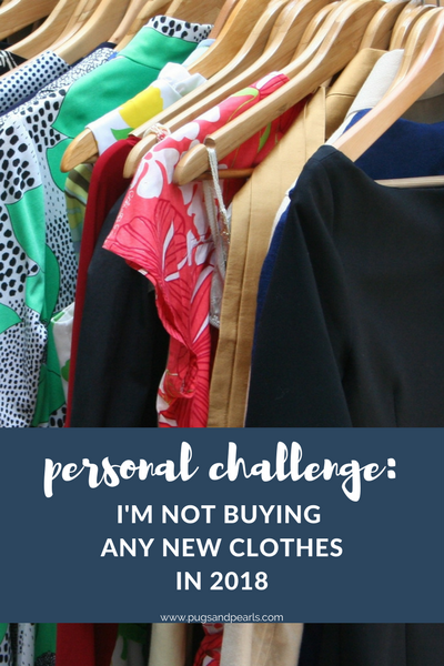 Personal Challenge: Not buying any new clothing in 2018