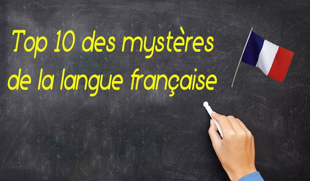 Top 10 des mystères de la langue française