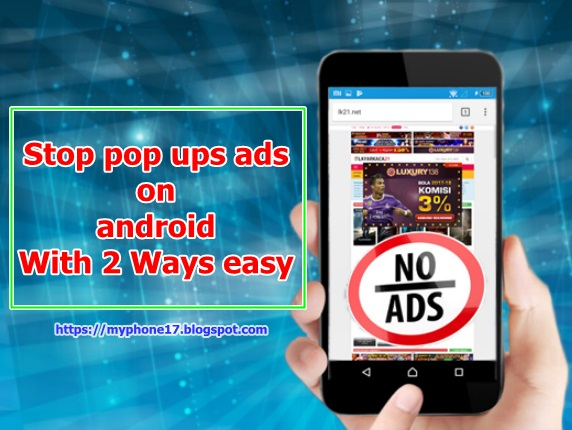 2 Ways to Stop pop up Ads on Android Smartphone | Tips