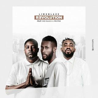 MUSIC : Limoblaze – Revolution (ft. Dee Black & Protek)