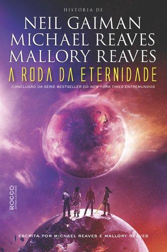 A Roda da Eternidade Michael Reaves Neil Gaiman Mallory Reaves