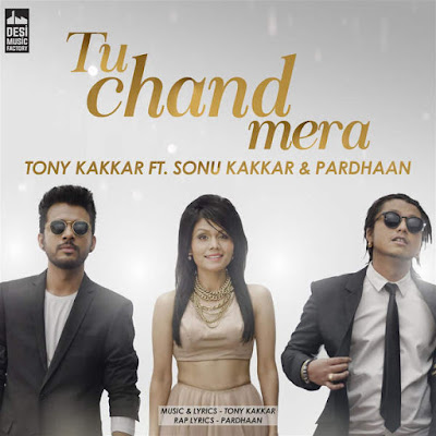 Tu Chand Mera (2016) - Sonu Kakkar